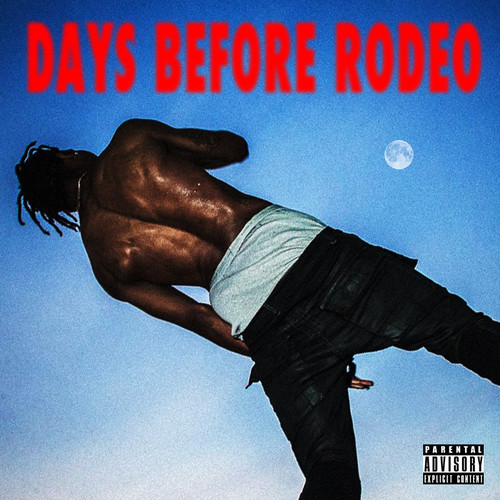 Travi$ Scott - Days Before Rodeo   LISTEN   Chocolate