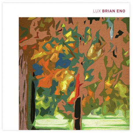 Brian Eno announces new solo album LUX. I hope nothing on it SUX.