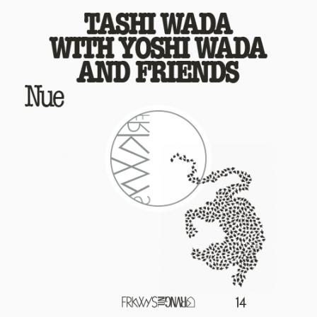 Tashi Wada With Yoshi Wada And Friends Frkwys Vol 14 Nue