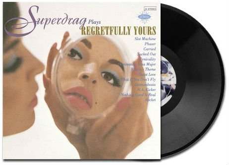 Superdrag's Regretfully Yours gets vinyl reissue. Now your former angsty-teen self and your current hipster-with-money self can both be happy!