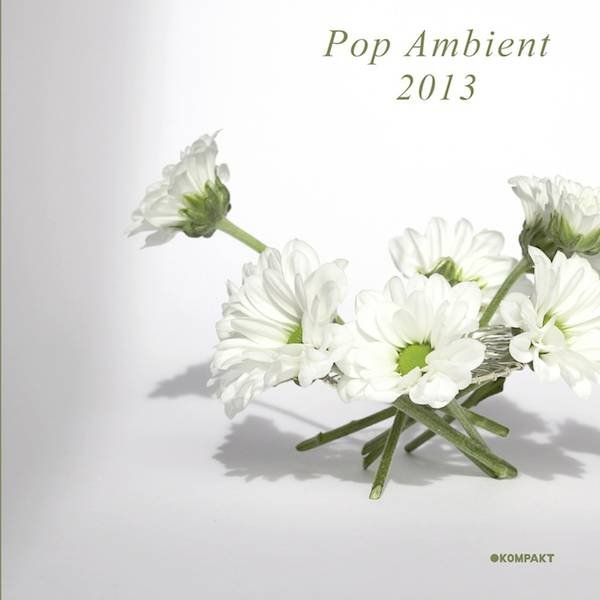 Kompakt continues its annual electronic lullaby, announces Pop Ambient 2013