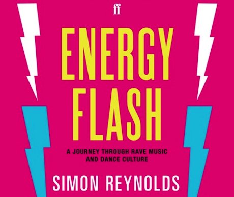 Simon Reynolds announces expanded edition of Energy Flash, apparently experiencing a little retromania of his own