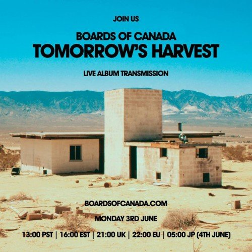 Boards of Canada live transmission of Tomorrow's Harvest will happen on Monday. Be there or be square.