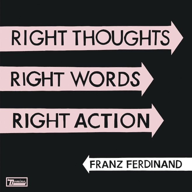 Franz Ferdinand to release new album Right Thoughts, Right Words, Right Action on August 27, keep their fingers crossed for right buzz, right critical response, right record sales