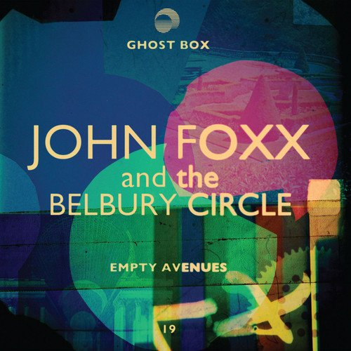 The Belbury Circle and John Foxx announce new EP on Ghost Box; ghosts are real and many of them are my friends