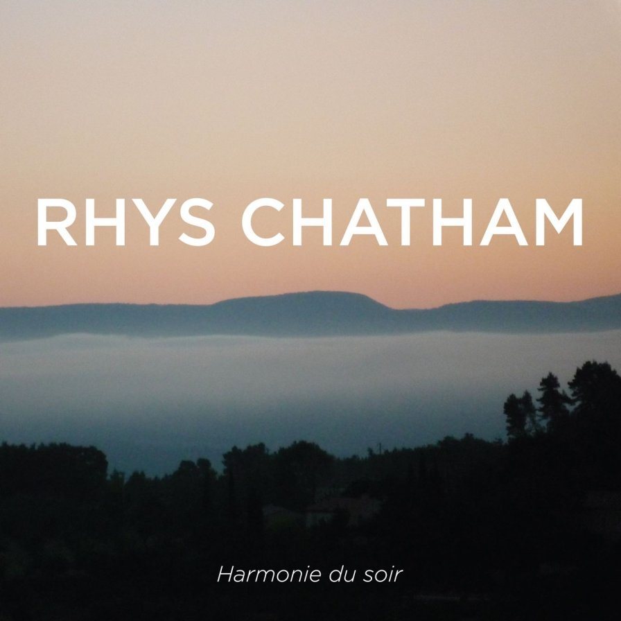 "Rhys Chatham announces release of Harmonie du soir, plans debut West Coast performance of ""A Secret Rose,"" continues to evade simple questions like, ""Where's a guy like you get all those guitars?"""