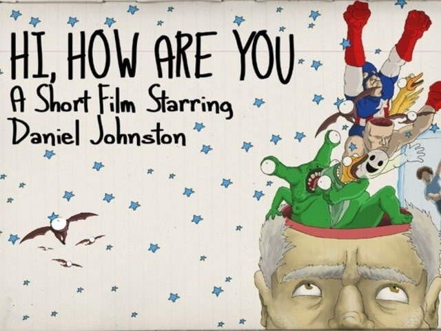 Kickstarter created for Daniel Johnston-starring film Hi, How Are You: A Short Film, so yeah, go kickstart it already