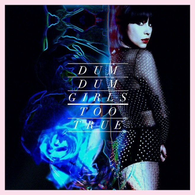 Dum Dum Girls announce new full-length Too True, a self-described really awesome game of laser tag with pop music