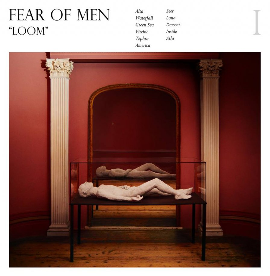 Fear of Men cower to the mythical male telling them to release more music, announce Loom LP, North American tour dates