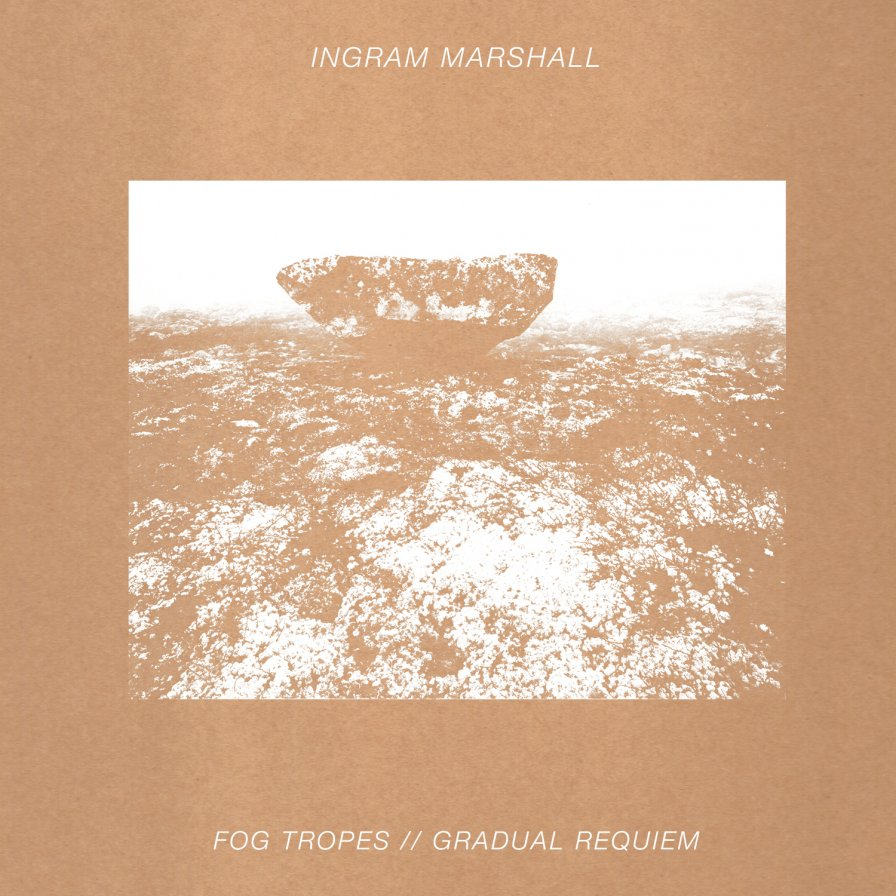 Arc Light Editions proves that second is the best with reissue choice number two: Ingram Marshall's Fog Tropes/Gradual Requiem!