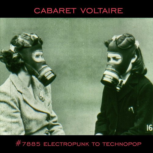 Pop your remaining 'ludes! There's a new Cabaret Voltaire comp in town and it's ready to party