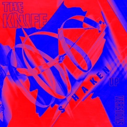 The Knife to release mini-album of Shaking the Habitual-style reworks of their own old songs, because they were way too fun and comfortable to listen to before!