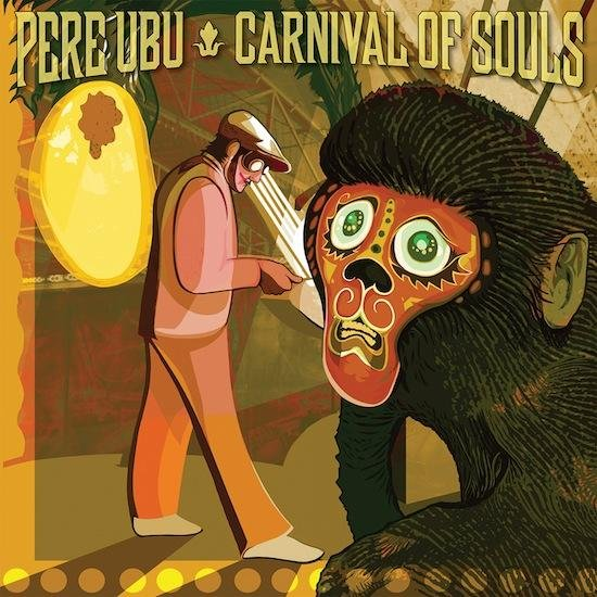 Pere Ubu releasing new album Carnival of Souls in September, believe it or not inspired by the movie Carnival of Souls