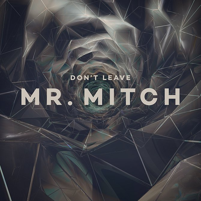 Mr. Mitch announces new EP Don't Leave for Planet Mu