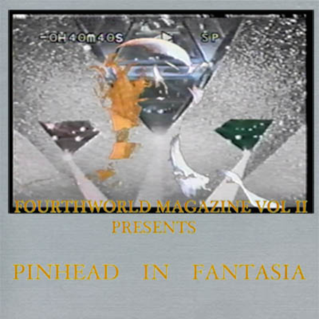 The war on lucidity continues with Spencer Clark's Fourth World Magazine Vol. II: Pinhead in Fantasia