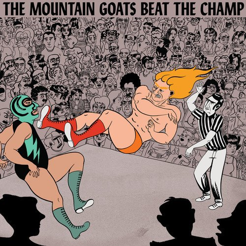 Mountain Goats announce plans to Beat the Champ with new album, an illegal move gone completely unnoticed by the refs