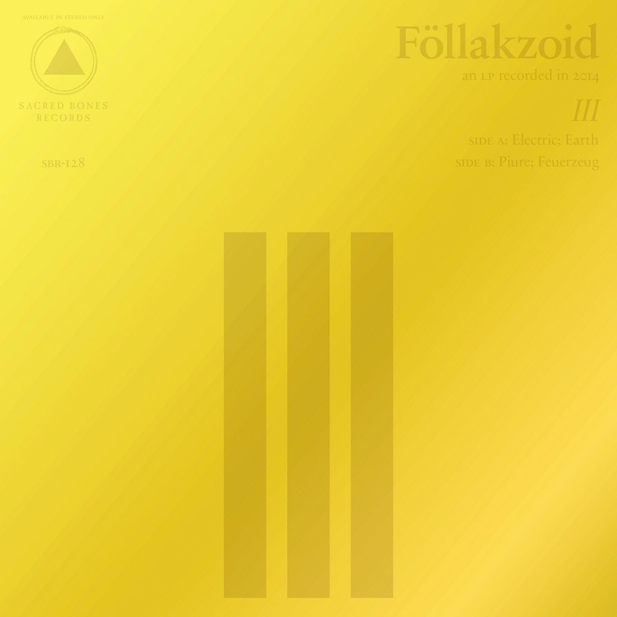 Föllakzoid release III on March 31 via Sacred Bones; writer grows up and chills out