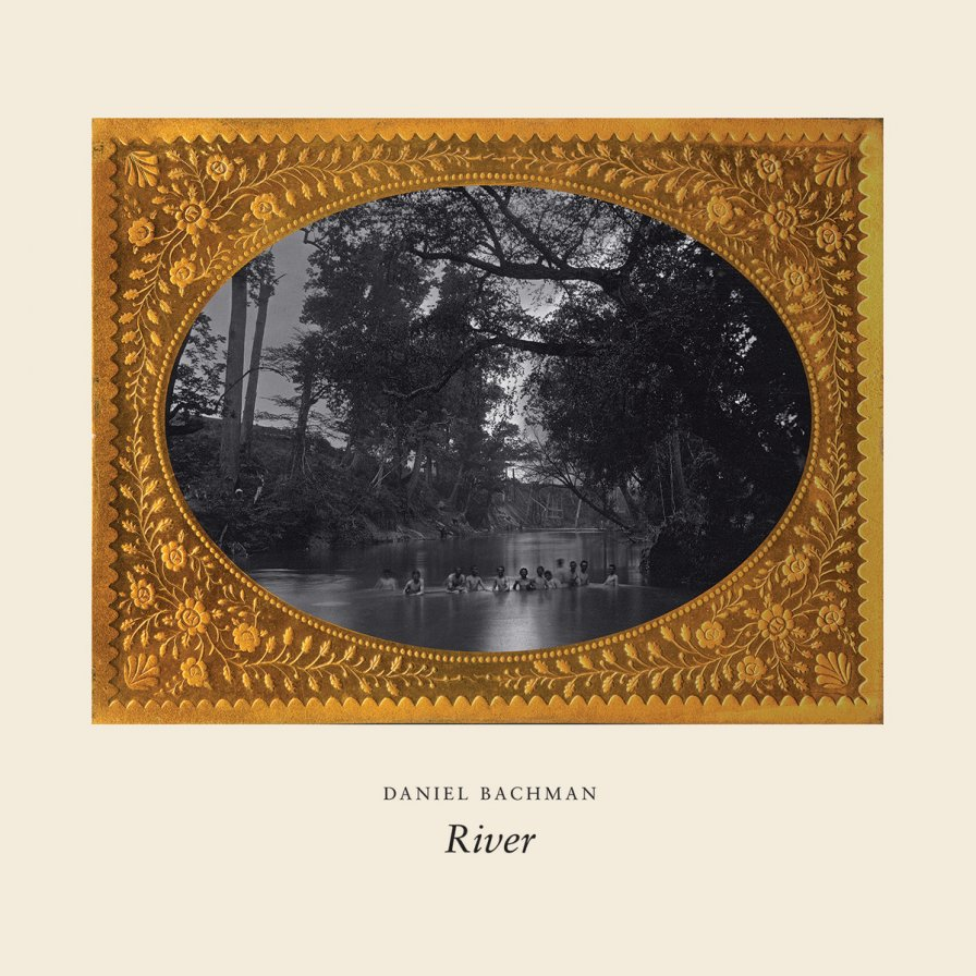 Daniel Bachman floods the market with another awesome album, titled River