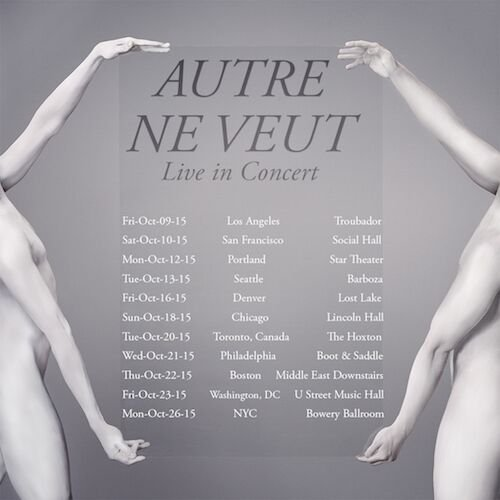 Autre Ne Veut announces October tour in support of new album coming in October... seems almost SUSPICIOUSLY convenient!