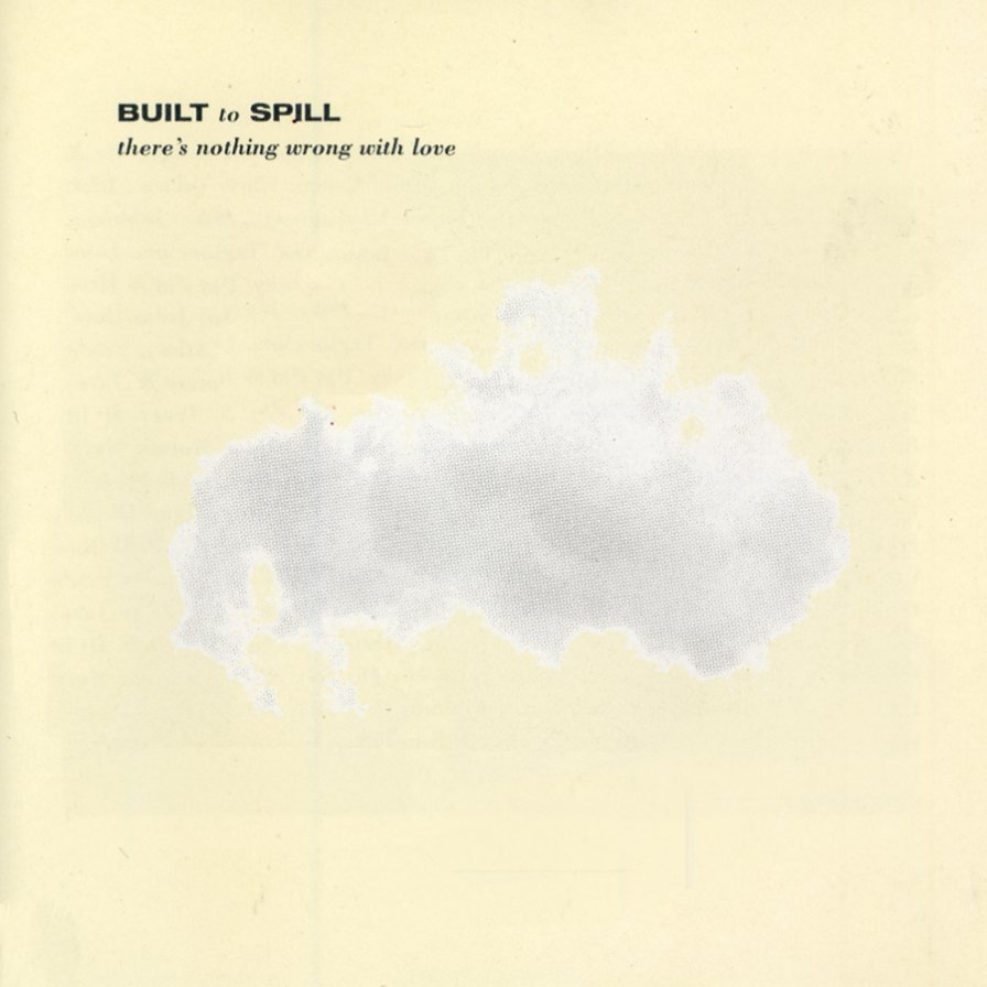 Built To Spill's There's Nothing Wrong With Love to get vinyl repress