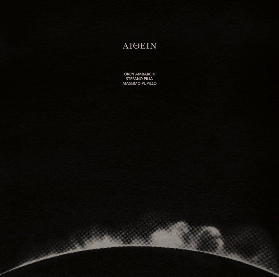 Oren Ambarchi, Stefano Pilia, and Massimo Pupillo release collaborative album