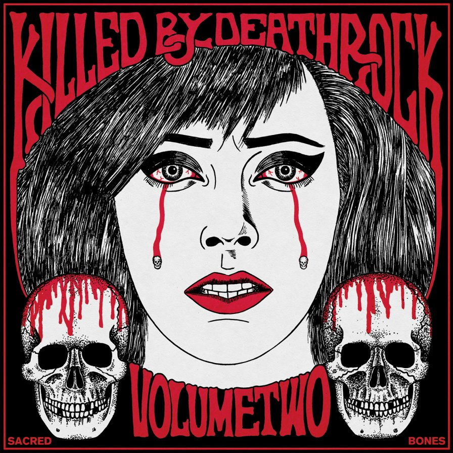 Sacred Bones announces second installment of its Killed by Deathrock anthology series