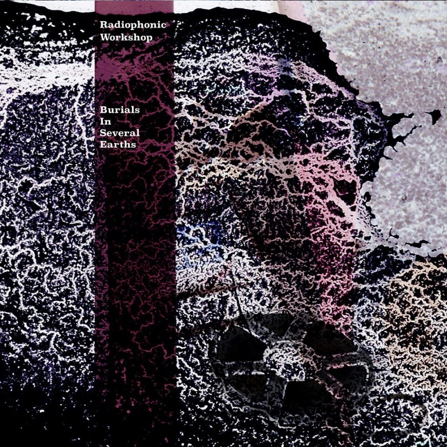 Radiophonic Workshop (formerly of the BBC) announce first release in decades, Burials In Several Earths