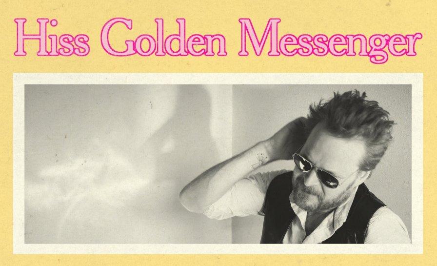 Hiss Golden Messenger hisses out ssssomething about sssome sssssssummer tour datesssssssssss
