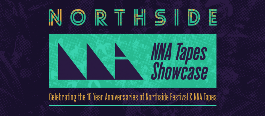 NNA Tapes to celebrate 10 years of being NNAkedly awesome, plans two-night showcase for Brooklyn's Northside Festival in June
