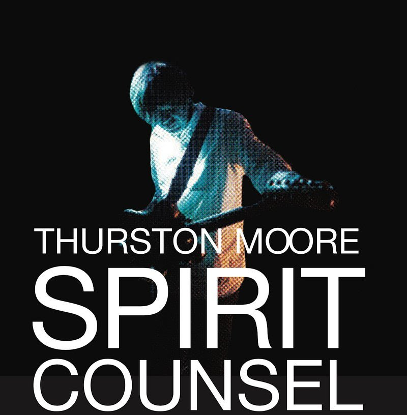 Thurston Moore to finally give this floundering planet a clue with new SPIRIT COUNSEL box set, international tour