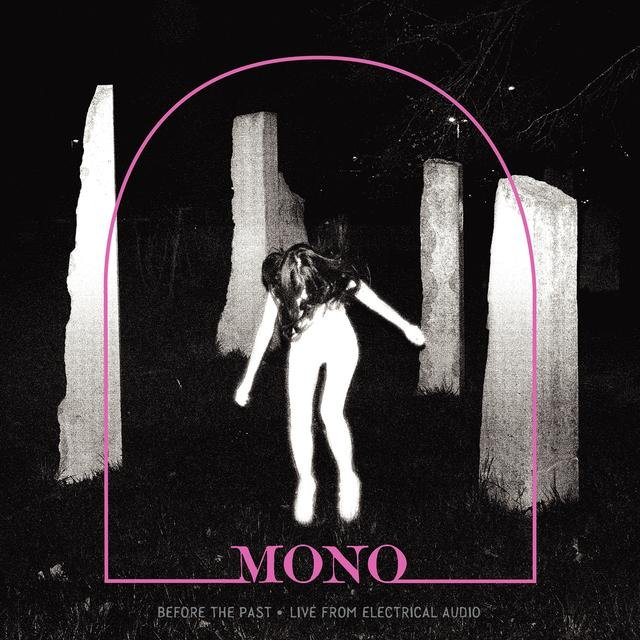 MONO look back with Steve Albini-assisted Before the Past • Live from Electrical Audio EP in November, continue unrelenting world tour