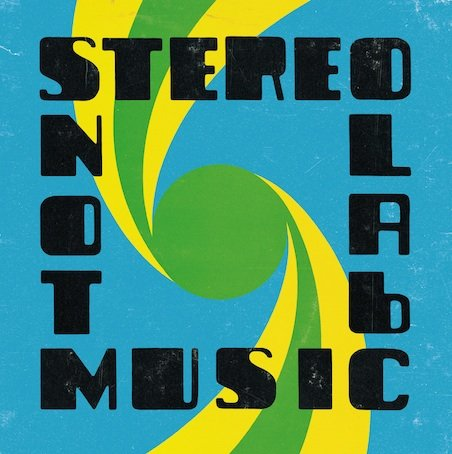 New Stereolab album is Not Music, just the way TMT likes it