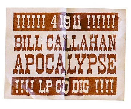 Bill Callahan shares a few details on the coming Apocalypse; there will be weeping, gnashing of teeth, and slide guitar
