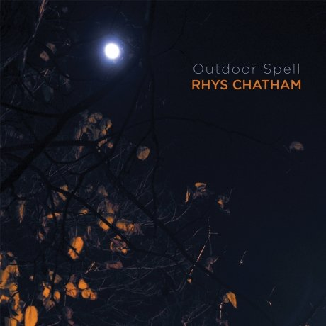 Rhys Chatham to release Outdoor Spell in April, starts tour tonight