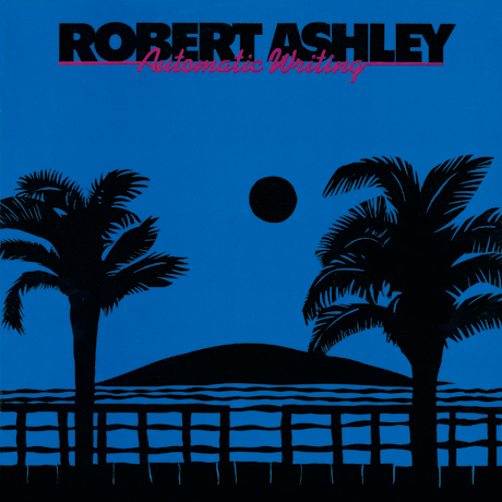robert ashley automatic writing and channeling